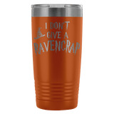 I Don't Give A Ravencrap Engraved 20oz Tumbler Cup - Funny Offensive Parody Beer Wine Mug - Luxurious Inspirations
