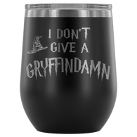 I Don't Give A Slythershit Ravencrap Hufflefuck Gryffindamn Engraved 12oz Wine Tumbler Cup - Funny Offensive Parody Mug (Gryffindamn) Wine Tumbler teelaunch Black