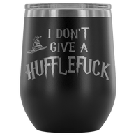 I Don't Give A Slythershit Ravencrap Hufflefuck Gryffindamn Engraved 12oz Wine Tumbler Cup - Funny Offensive Parody Mug (Hufflefuck) Wine Tumbler teelaunch Black