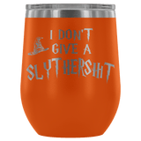 I Don't Give A Slythershit Ravencrap Hufflefuck Gryffindamn Engraved 12oz Wine Tumbler Cup - Funny Offensive Parody Mug (Slythershit) Wine Tumbler teelaunch Orange