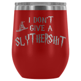 I Don't Give A Slythershit Ravencrap Hufflefuck Gryffindamn Engraved 12oz Wine Tumbler Cup - Funny Offensive Parody Mug (Slythershit) Wine Tumbler teelaunch Red