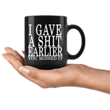 I Gave A Shit Earlier You Missed It Mug - Funny Offensive Vulgar Black Coffee Cup Drinkware teelaunch