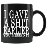 I Gave A Shit Earlier You Missed It Mug - Funny Offensive Vulgar Black Coffee Cup Drinkware teelaunch black