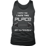 I Hate You I Hate This Place See You Tomorrow Shirt - Funny Workout Gym Tank T-shirt teelaunch District Mens Tank Charcoal S
