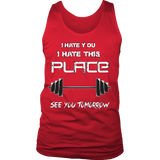 I Hate You I Hate This Place See You Tomorrow Shirt - Funny Workout Gym Tank T-shirt teelaunch District Mens Tank Red S