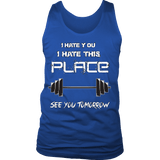 I Hate You I Hate This Place See You Tomorrow Shirt - Funny Workout Gym Tank T-shirt teelaunch District Mens Tank Royal Blue S