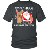 I Have A Huge Package For You Shirt - Funny Santa Claus Christmas Offensive Adult Tee T-shirt teelaunch District Unisex Shirt Charcoal S