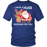 I Have A Huge Package For You Shirt - Funny Santa Claus Christmas Offensive Adult Tee T-shirt teelaunch District Unisex Shirt Royal Blue S