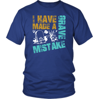 I Have Made A Grave Mistake T-Shirt - Funny Cemetery For Pets Tee Shirt T-shirt teelaunch District Unisex Shirt Royal Blue S