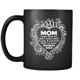 I Love How We Dont Even Need To Say Out Loud I'm Your Favorite Child Black Mug - Gift For Mom Mother Drinkware teelaunch