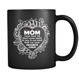 I Love How We Dont Even Need To Say Out Loud I'm Your Favorite Child Black Mug - Gift For Mom Mother Drinkware teelaunch Black
