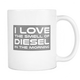 I Love The Smell Of Diesel In The Morning Mug Drinkware teelaunch White