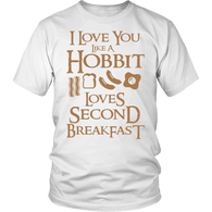 I Love You Like A Hobbit Loves Second Breakfast Shirt - Funny LOTR Fan Tee - Luxurious Inspirations