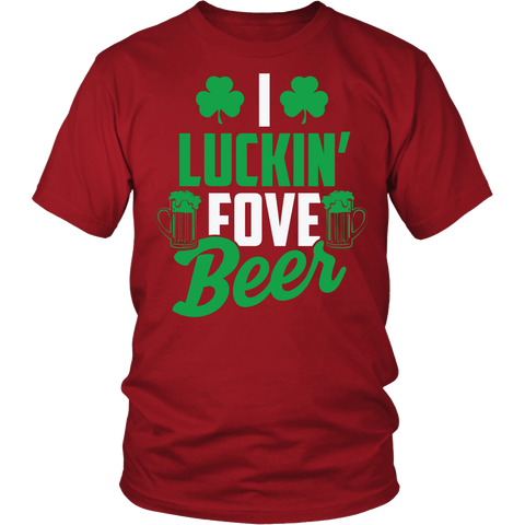 I Luckin Fove Beer Shirt - Funny Patricks Day Irish Drinking Tee - Luxurious Inspirations