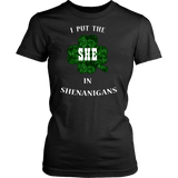 I Put The She In Shenanigans Shirt - Funny Womens Irish Drinking Tee - Luxurious Inspirations