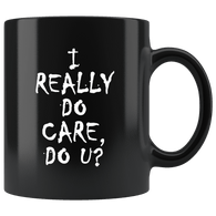 I Really Do Care Do You U U? Mug Melania Trump immigration Anti Border Children Don't Coffee Cup Drinkware teelaunch black