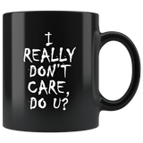 I Really Don't Care Do You U U? Mug Melania Trump immigration Anti Border Children Coffee Cup Drinkware teelaunch black