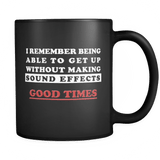 I Remember Being Able To Get Up Without Making Sound Effects Mug - Funny Gift Drinkware teelaunch Black