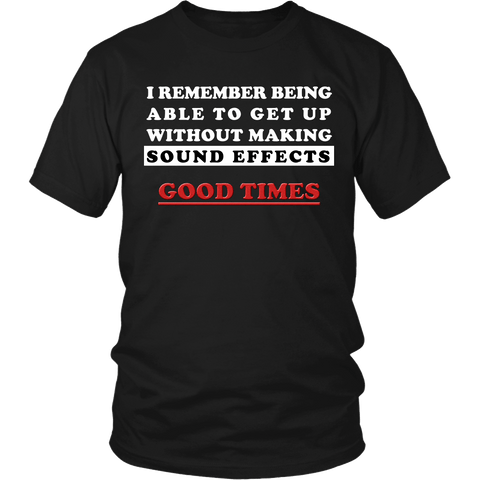 I Remember Being Able To Get Up Without Making Sound Effects Shirt - Funny Getting Old Birthday Tee T-shirt teelaunch District Unisex Shirt Black S