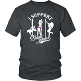 I Support Single Moms Funny Stripper Adult Offensive Vulgar T-Shirt - Luxurious Inspirations