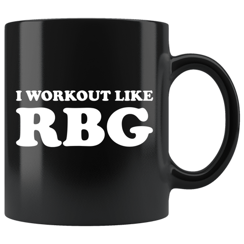 I Workout Like RBG Mug - Great RB Workout Supreme Court Coffee Cup Drinkware teelaunch black