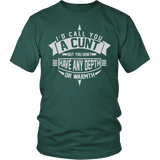 I'd Call You A Cunt Shirt - Funny Offensive Adult Tee T-shirt teelaunch District Unisex Shirt Dark Green S