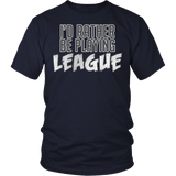 I'd Rather Be Playing League T-shirt - Funny Game Gamer Gaming Geek FPS Tee - Luxurious Inspirations