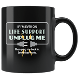 If I'm Ever On Life Support Unplug Me Mug - Funny IT Geek Nerd Computer Coffee Cup - Luxurious Inspirations