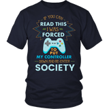 If You Can Read This I Was Forced To Put My Controller Down Shirt - Funny Gaming Gamer Society Tee - Luxurious Inspirations