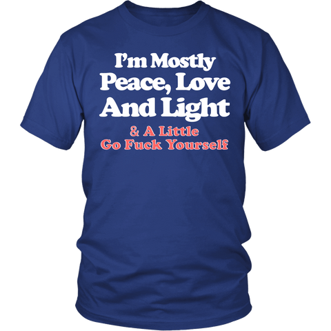 I'm Mostly Peace Love And Light Shirt - Funny Offensive Tee T-shirt teelaunch District Unisex Shirt Royal Blue S