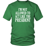 I'm Not Allowed To Act Like The President T-Shirt - Funny Anti Trump Toilet Paper 2020 Resist Brush Impeach T Shirt - Luxurious Inspirations