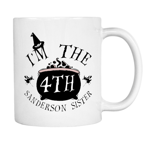 I'm the Fourth Sanderson Sister Mug - Funny Hocus Pocus Halloween Coffee Cup Drinkware teelaunch White