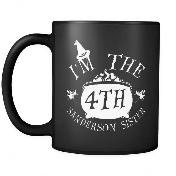 I'm the Fourth Sanderson Sister Mug - Funny Hocus Pocus Halloween Coffee Cup - Luxurious Inspirations