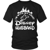 I'm With My Crazy Disney Husband Shirt - Funny Travel Wife Tee - Luxurious Inspirations