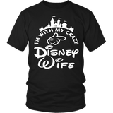 I'm With My Crazy Disney Wife Shirt - Funny Travel Husband Tee T-shirt teelaunch District Unisex Shirt Black S