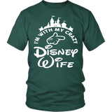 I'm With My Crazy Disney Wife Shirt - Funny Travel Husband Tee T-shirt teelaunch District Unisex Shirt Dark Green S