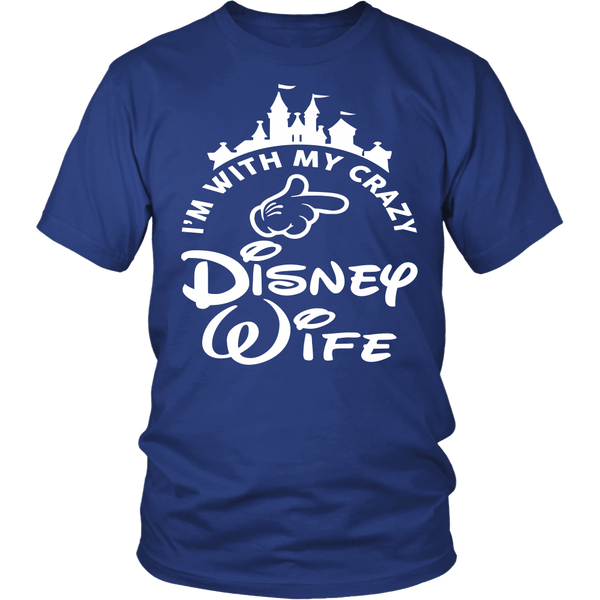 I'm With My Crazy Disney Wife Shirt - Funny Travel Husband Tee T-shirt teelaunch District Unisex Shirt Royal Blue S