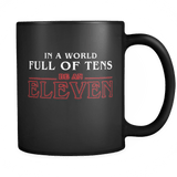 In A World Full Of Tens Be An Eleven Mug - Funny Retro 80s TV Fan Coffee Cup Drinkware teelaunch black