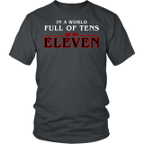 In A World Full Of Tens Be An Eleven Shirt - Funny Retro 80s TV Fan Tee - Luxurious Inspirations