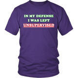 In My Defense I Was Left Unsupervised Shirt - Funny Prankster Tee T-shirt teelaunch District Unisex Shirt Purple S