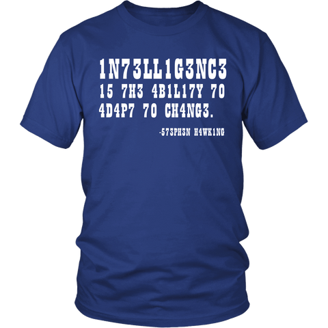 Intelligence is the Ability to Adapt to Change Shirt - Funny Intelligent Decoder Tee T-shirt teelaunch District Unisex Shirt Royal Blue S
