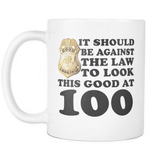 It Should Be Against The Law To Look This Good At 40 50 60 70 80 90 100 Mug Drinkware teelaunch