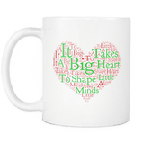 It Takes A Big Heart To Shape Little Minds Mug - Great Coffee Cup Gift For Teachers And Parents Drinkware teelaunch