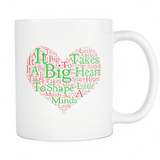 It Takes A Big Heart To Shape Little Minds Mug - Great Coffee Cup Gift For Teachers And Parents Drinkware teelaunch White