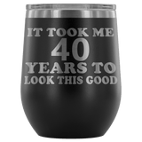 It Took Me 40 Years To Look This Good Wine Tumbler - Funny Aging Birthday Gag Gift Old Sealed Lid Coffee Mug Cup Wine Tumbler teelaunch Black