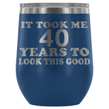 It Took Me 40 Years To Look This Good Wine Tumbler - Funny Aging Birthday Gag Gift Old Sealed Lid Coffee Mug Cup Wine Tumbler teelaunch Blue