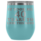 It Took Me 40 Years To Look This Good Wine Tumbler - Funny Aging Birthday Gag Gift Old Sealed Lid Coffee Mug Cup Wine Tumbler teelaunch Light Blue