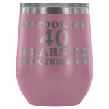 It Took Me 40 Years To Look This Good Wine Tumbler - Funny Aging Birthday Gag Gift Old Sealed Lid Coffee Mug Cup Wine Tumbler teelaunch Light Purple