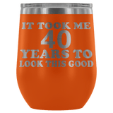 It Took Me 40 Years To Look This Good Wine Tumbler - Funny Aging Birthday Gag Gift Old Sealed Lid Coffee Mug Cup Wine Tumbler teelaunch Orange