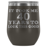 It Took Me 40 Years To Look This Good Wine Tumbler - Funny Aging Birthday Gag Gift Old Sealed Lid Coffee Mug Cup Wine Tumbler teelaunch Pewter